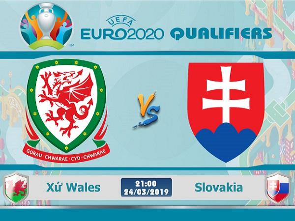 Dự đoán Wales vs Slovakia, 21h00 ngày 24/03