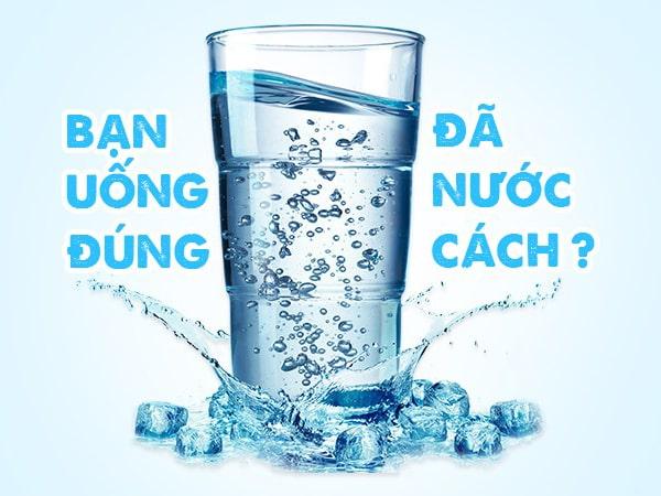 Bạn đã biết cách uống nước đúng cách cho cơ thể khỏe đẹp?